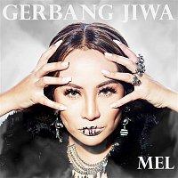 Mel – Gerbang Jiwa
