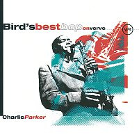 Charlie Parker – Bird's Best Bop On Verve