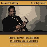 Cannonball Adderley – At The Lighthouse