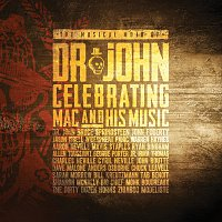The Musical Mojo Of Dr. John: Celebrating Mac And His Music [Live]