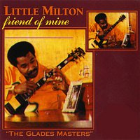 Little Milton – Friend Of Mine