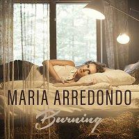 Maria Arredondo – Burning