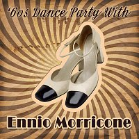 Ennio Morricone – '60s Dance Party With