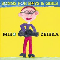 Miroslav Žbirka – Songs for boys and girls