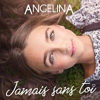 Angelina – Jamais sans toi