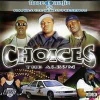 Three 6 Mafia – Choices: The Album
