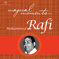 Mohammed Rafi – Magical Moments