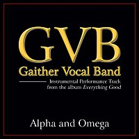 Gaither Vocal Band – Alpha And Omega [Performance Tracks]