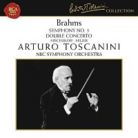 Arturo Toscanini, Johannes Brahms, NBC Symphony Orchestra – Brahms: Symphony No. 3 in F Major, Op. 90 & Concerto for Violin and Cello in A Minor, Op. 102
