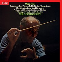 Sir Georg Solti, Chicago Symphony Orchestra – Wagner: Overtures & Preludes