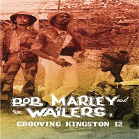 Bob Marley & The Wailers – Grooving Kingston 12 [Jad Masters 1970-1972]