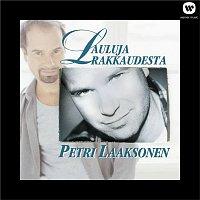 Petri Laaksonen – Lauluja rakkaudesta