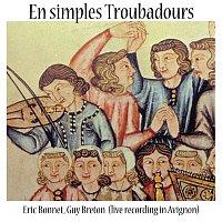Guy Bonnet, Eric Breton – En simples Troubadours (Live Recording in Avignon)