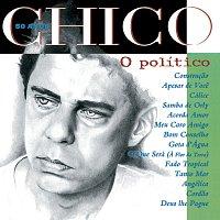 Chico Buarque – Chico 50 Anos - O Politico