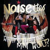 Noisettes – Whats The Time Mini Wolf [Mini Album]