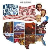 Frank Sinatra, Bing Crosby, Fred Waring And The Pennsylvanians – America, I Hear You Singing
