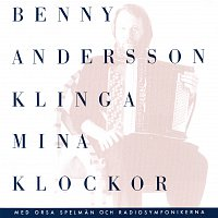Benny Andersson, Orsa Spelman, Radiosymfonikerna – Klinga mina klockor