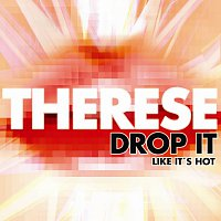 Therese – Drop it Like It's Hot