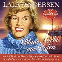 Lale Andersen – Blaue Nacht am Hafen - 50 grosze Erfolge