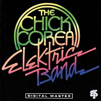 Chick Corea Elektric Band – The Chick Corea Elektric Band