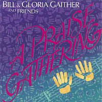 Bill & Gloria Gaither – A Praise Gathering