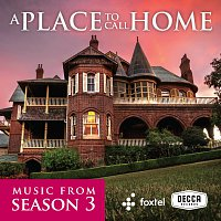 Různí interpreti – A Place To Call Home [Season 3 / Original TV Soundtrack]