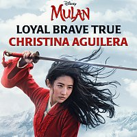 "Christina Aguilera – Loyal Brave True [From ""Mulan""]"