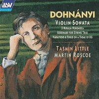 Tasmin Little, Martin Roscoe – Dohnanyi: Violin Sonata, Op.21; Ruralia Hungarica, Op.32c; Serenade, Op.10