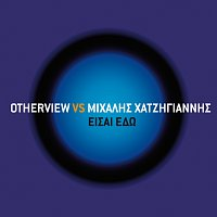 OtherView vs Michalis Hatzigiannis – Eisai Edo