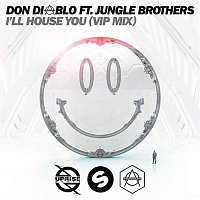 Don Diablo, Jungle Brothers – I'll House You (feat. Jungle Brothers) [VIP Mix]