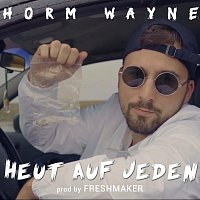 Horm Wayne – Heut auf jeden