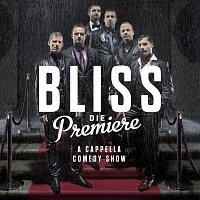 Bliss – Die Premiere
