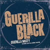 Guerilla Black, Jazze Pha, Brooke Valentine – Guerilla Nasty