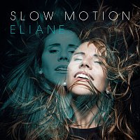 Eliane – Slow Motion