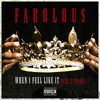 Fabolous, 2 Chainz – When I Feel Like It