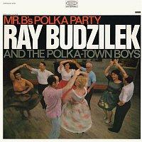 Ray Budzilek & The Polka-Town Boys – Mr. B's Polka Party