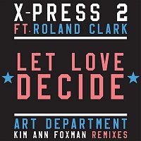 X-Press 2 – Let Love Decide (feat. Roland Clark)