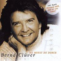 Bernd Cluver – Da muszt du durch