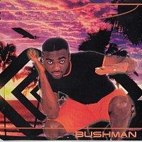 Bushman – No 1 Else