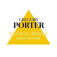 Gregory Porter – Revival [Roman Kouder Remix]
