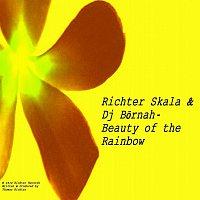 Richter Skala & Dj Bornah – Beauty of the Rainbow