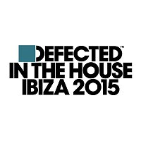 Various Artists.. – Defected In The House Ibiza 2015