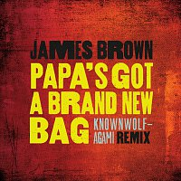 James Brown – Papa's Got A Brand New Bag [knownwolf - Agami Remix]