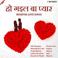 Various Artist – Ho Gail Ba Pyar- Bhojpuri Love Songs