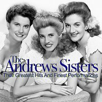 The Andrews Sisters – Their Greatest Hits And Finest Performances