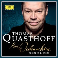 Thomas Quasthoff – Mein Weihnachten - Gedichte & Songs