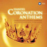 Choir of King's College, Cambridge, Stephen Cleobury – Handel Coronation Anthems