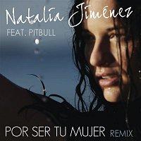 Natalia Jimenez, Pitbull – Por Ser Tu Mujer (Motiff Remix)