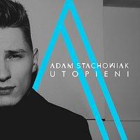 Adam Stachowiak – Utopieni