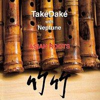 TakéDaké, John Kaizan Neptune – Asian Roots